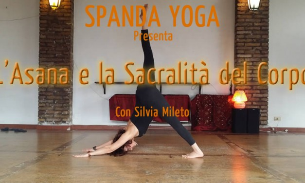 Asana La Via Che Rivela La Sacralitá Del Corpo – VIDEO