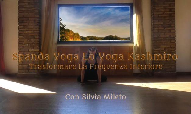 Spanda Yoga Lo Yoga Kashmiro – VIDEO