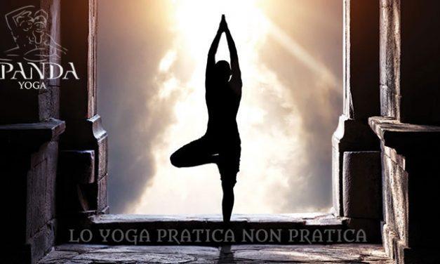 Lo Yoga Pratica non Pratica