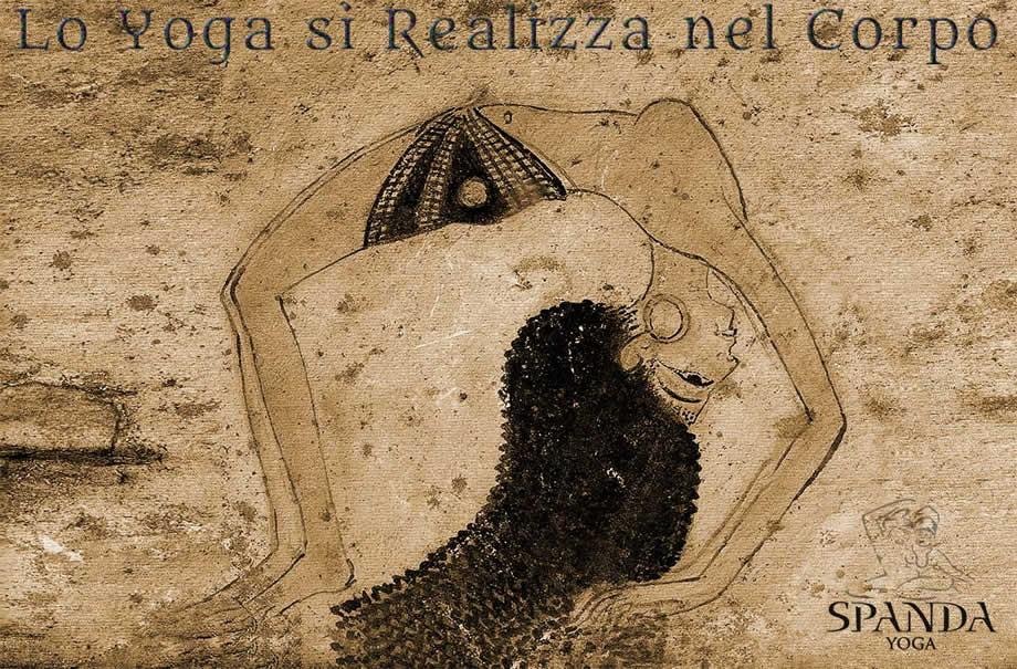 Lo Yoga si Realizza nel Corpo Spanda Yoga Roma