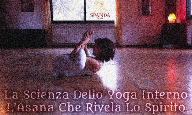 La Scienza Dello Yoga Interno – L'Asana Che Rivela Lo Spirito