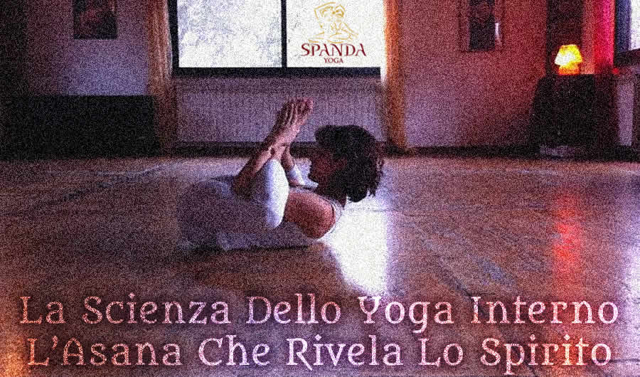 La Scienza Dello Yoga Interno - L'Asana Che Rivela Lo Spirito